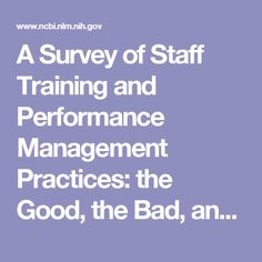 A Survey of Staff Training and Performance Management Practices: the Good, the Bad, and the Ugly