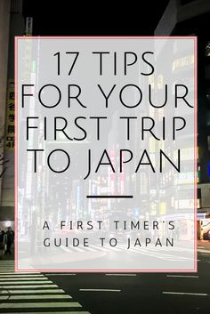 A comphrensive list of important travel tips for your first trip to Japan.