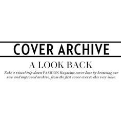 Cover archive FASHION Magazine ❤ liked on Polyvore featuring text, words, articles, backgrounds, fillers, quotes, magazine, phrases, headline and borders