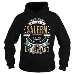 I Love SALEEM  Its a SALEEM Thing You Wouldnt Understand  T Shirt Hoodie Hoodies YearName Birthday T-Shirts