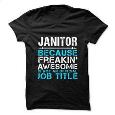 JANITOR - Freaking awesome - #baseball shirt #camo hoodie. SIMILAR ITEMS => https://www.sunfrog.com/No-Category/JANITOR--Freaking-awesome.html?68278