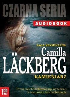"""Camilla Läckberg, """"Kamieniarz"""", przeł. Inga Sawicka, Czarna Owca, Warszawa 2012. Jedna płyta CD, 14 godz. Czyta Marcin Perchuć."""