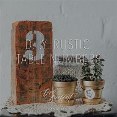 D.I.Y. Rustic Table Numbers | http://brideandbreakfast.hk/2016/05/25/diy-rustic-table-numbers/