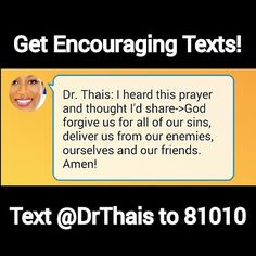 God forgive us for all of our sins, deliver us from our enemies, ourselves and our friends. Amen!  Signup for Dr. Thais's Monthly Motivational Newsletter Get your very own Encouraging texts: Text @DrThais to 81010.  Follow me on Twitter: @DrThaisSpeaks Instagram: @DrThais Facebook: DrThaisSpeaks Google+: Dr. Thais  Be an #Encouragement to someone! #Share, #Repost, #Retweet  #Encouragement #BusinessTips #SuccessTips #Encourage #Positive #Lifestyle #Inspire #Inspiration #BestLife #Speaker…