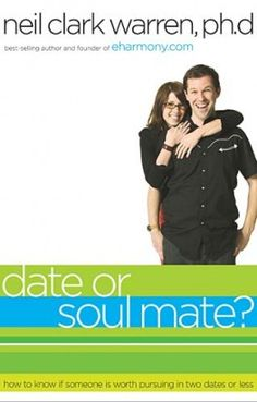 date or soul mate by neil clark warren phdhow to know if