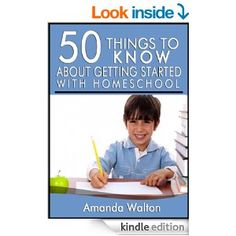 Amazon.com: 50 Things to Know About Getting Started with Homeschool: Simple Tips for Any Family eBook: Amanda Walton, 50 Things To Know: Books