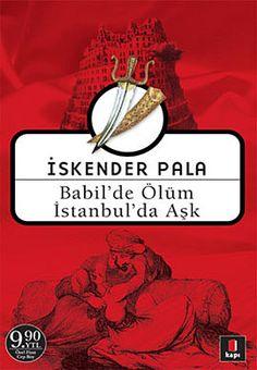 babilde olum istanbulda ask - iskender pala - kapi yayinlari  http://www.idefix.com/kitap/babilde-olum-istanbulda-ask-iskender-pala/tanim.asp
