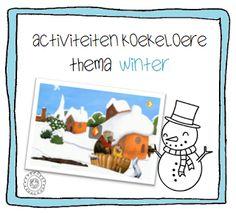 Kleuterjuf in een kleuterklas: Activiteiten bij Koekeloere   thema WINTER