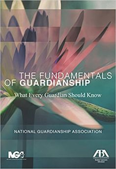 The Fundamentals of Guardianship: What Every Guardian Should Know: Sally Balch Hurme: 9781634257213: Amazon.com: Books