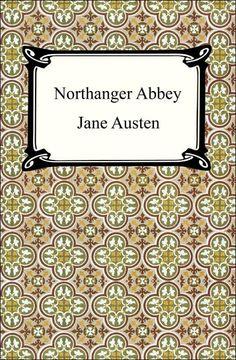 Northanger Abbey - My Favorite Jane Austen