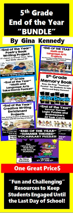 """5th Grade NO-PREP """"End of the Year"""" Bundle with everything you need to keep your 5th graders challenged, engaged and having fun until the very last minute of school! No-prep, easy to use, end of the year fun from poetry projects, a creative memory book, brainteasers, vocabulary puzzles, math projects and much more! All products may be purchased separately.$"""