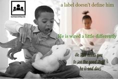 Labels don't define. Everyone is wired differently. Descriptive Praise helps him see himself differently - even when the rest of the world sees something else. Children behave if they can. they WANT to please their parents.  www