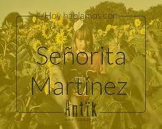 Hoy hablamos con…Señorita Martínez