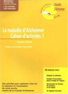 la maladie d'alzheimer: cahier d'activitÉs 1: 10 activités pour optimiser chez soi la mémoire et l'orientation de votre proche atteint de la maladie d'Alzheimer de Selmès  J. http://www.amazon.ca/dp/2742006311/ref=cm_sw_r_pi_dp_FIJ5ub0V547W8