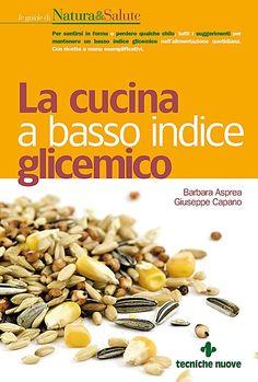 Le regole d'oro per ridurre l'indice glicemico nella dieta quotidiana - Cucina e Salute, Ricette Alimentazione e Benessere