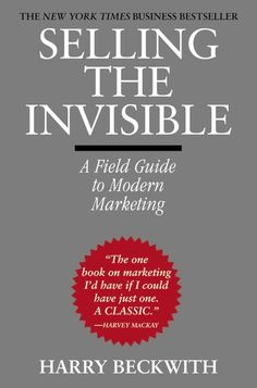 "Read ""Selling the Invisible A Field Guide to Modern Marketing"" by Harry Beckwith available from Rakuten Kobo. SELLING THE INVISIBLE is a succinct and often entertaining look at the unique characteristics of services and their pros. Marketing Pdf, Service Marketing, Marketing Books, Marketing Ideas, Good Books, Books To Read, Free Books, Entrepreneur Books, Best Web Design"