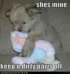 She's Mine keep u dirty paws off