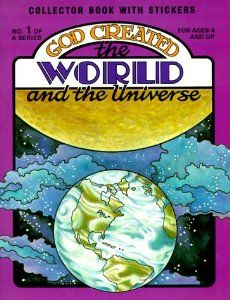 God Created the World and the Universe [With Stickers]: Earl Snellenberger, Bonita Snellenberger