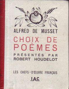 #littérature #poésie : Alfred de Musset. Choix de poèmes présentés par Robert Houdelot. IAC, 1945. Tirage de 1946 (?). Les chefs-d'œuvre français. 124 pages. Format : 8.5 cm * 11cm.