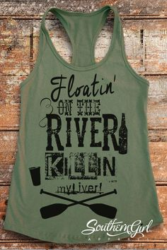 River. Floating The River. River Float. Vacation Tanks. River Tanks. River Shirts. Summer Tanks. River Party. Southern Shirts. Summer TShirt by SouthernGirlApparel on Etsy https://www.etsy.com/listing/270764443/river-floating-the-river-river-float