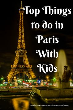 Think Paris isn't for kids? Then read through this list of the top things to do in Paris with kids, including the Eiffel Tower, Jardin d'Acclimatation and the Louvre.