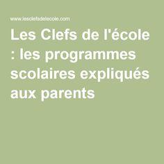 Les Clefs de l'école : les programmes scolaires expliqués aux parents