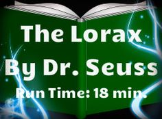 Online version of The Lorax by Dr. Seuss. Beautifully read with captivating sound effects, this book is a perfect read any time during the school year!