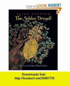The Golden Dreydl (9781580891363) Ellen Kushner, Ilene Winn-Ledere , ISBN-10: 1580891365  , ISBN-13: 978-1580891363 ,  , tutorials , pdf , ebook , torrent , downloads , rapidshare , filesonic , hotfile , megaupload , fileserve
