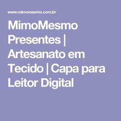MimoMesmo Presentes | Artesanato em Tecido  | Capa para Leitor Digital