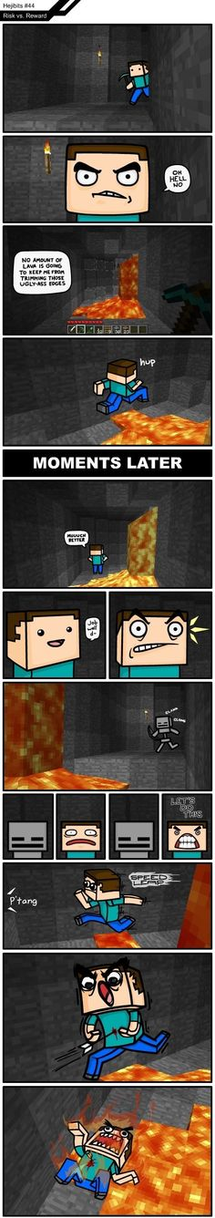 Ha! I always build a path around the lava so this doesn't happen.