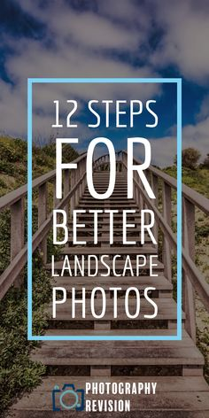 12 Steps for better Landscape Photos - Photography Revision
