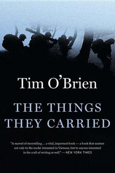 The Things They Carried by Tim  O'Brien - Taught everywhere—from high school classrooms to graduate seminars in creative writing—it has become required reading for any American and continues to challenge readers in their perceptions of fact and fiction, war and peace, courage and fear and longing. just because its a work of fiction, doesn't mean it isn't telling the truth