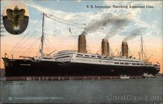 the ship Imperator | SS Imperator, Hamburg American Line Boats, Ships