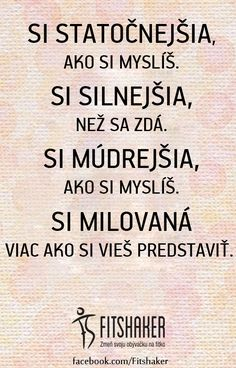 Začni sa mať rada a celý svet ťa bude milovať! Sad Quotes, Words Quotes, My Journal, Motto, Picture Quotes, Birthday Wishes, Quotations, Poems, Self