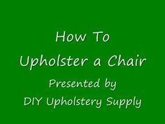DIY Upholstery Supply : How to Upholster a Chair
