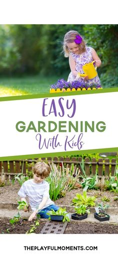 Try These Simple Ideas to Instruct and Inspire Little Gardeners I Easy Fun