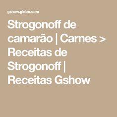 Strogonoff de camarão | Carnes > Receitas de Strogonoff | Receitas Gshow