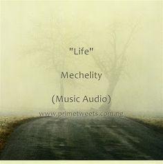 "Download Mechelity - ""Life"" [Music Audio]"