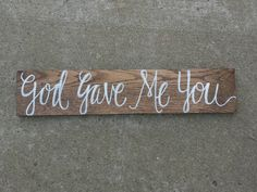 God Gave Me You Wedding Sign Rustic Wedding by HollowCreekPrims