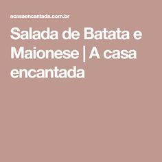 Salada de Batata e Maionese | A casa encantada