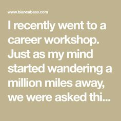 """I recently went to a career workshop. Just as my mind started wandering a million miles away, we were asked this question: """"you spend so much time focusing on your everyday tasks at work. But how much time do you spend managing your career?"""" I've been thinking about it ever since. Even"""