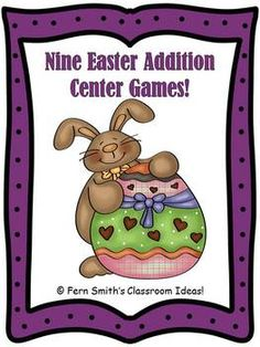 Nine Easter / Spring Addition Center Games   79 Pages   Strategies  ~Addition Facts with Zero  ~Addition Doubles  ~Addition Doubles Plus One  ~Addition Plus One  ~Addition Plus Two  ~Addition Make Ten  ~Addition Fast Eights  ~Addition Fast Nines  ~Addition Adding 10 More  * Nine different themes in full color with student directions!!  By www.FernSmithsClassroomIdeas.com $