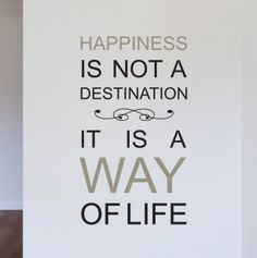 Happiness Is Not A Destination Words Wall Stickers