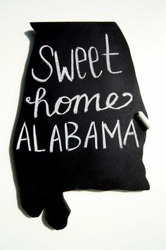 Alabama...where my heart is especially today with Haylee, Ryan and HCA and all my family, anxiously awaiting baby girl.  Bum, bum, bum...here she comes!