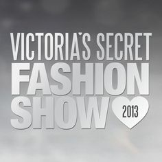 @Victoria's Secret fashion show 2013 #VSFashionShow