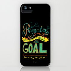 Remember why you set this goal in the first place - hand drawn typography motivational art iPhone & iPod Case by CAPow! - $35.00
