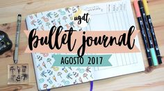 Bullet Journal Agosto 2017 - Decoración y edición - Tutorial en español ...