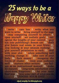 25 Ways To Be A Happy Writer (or, at Least, Happier) | Chuck Wendig, terribleminds | #writing #inspiration