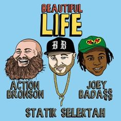 [Audio] STATIK SELEKTAH – 'BEAUTIFUL LIFE' FT. ACTION BRONSON & JOEY BADA$$- http://getmybuzzup.com/wp-content/uploads/2015/06/Beautiful-Life-feat.-Action-Bronson-Joey-Bad.jpg- http://getmybuzzup.com/audio-statik-selektah-beautiful-life-ft-action-bronson-joey-bada/- STATIK SELEKTAH – 'BEAUTIFUL LIFE' By Amber B Statik Selektah links up with good friends Action Bronson and Joey Bada$$ for 'Beautiful Life', a single from upcoming album Lucky 7. This has a nice