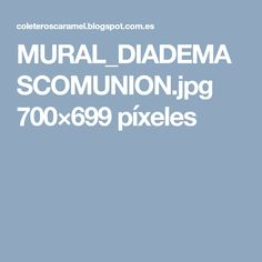 MURAL_DIADEMASCOMUNION.jpg 700×699 píxeles